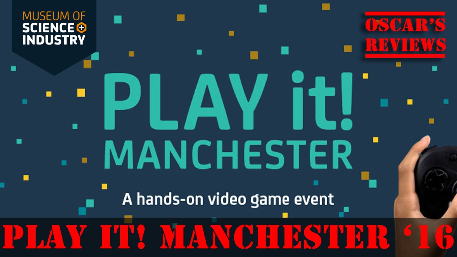 PLAY it! Manchester 2016 – Back For Seconds. Retro-to-Modern Gaming Expo; a Video Review