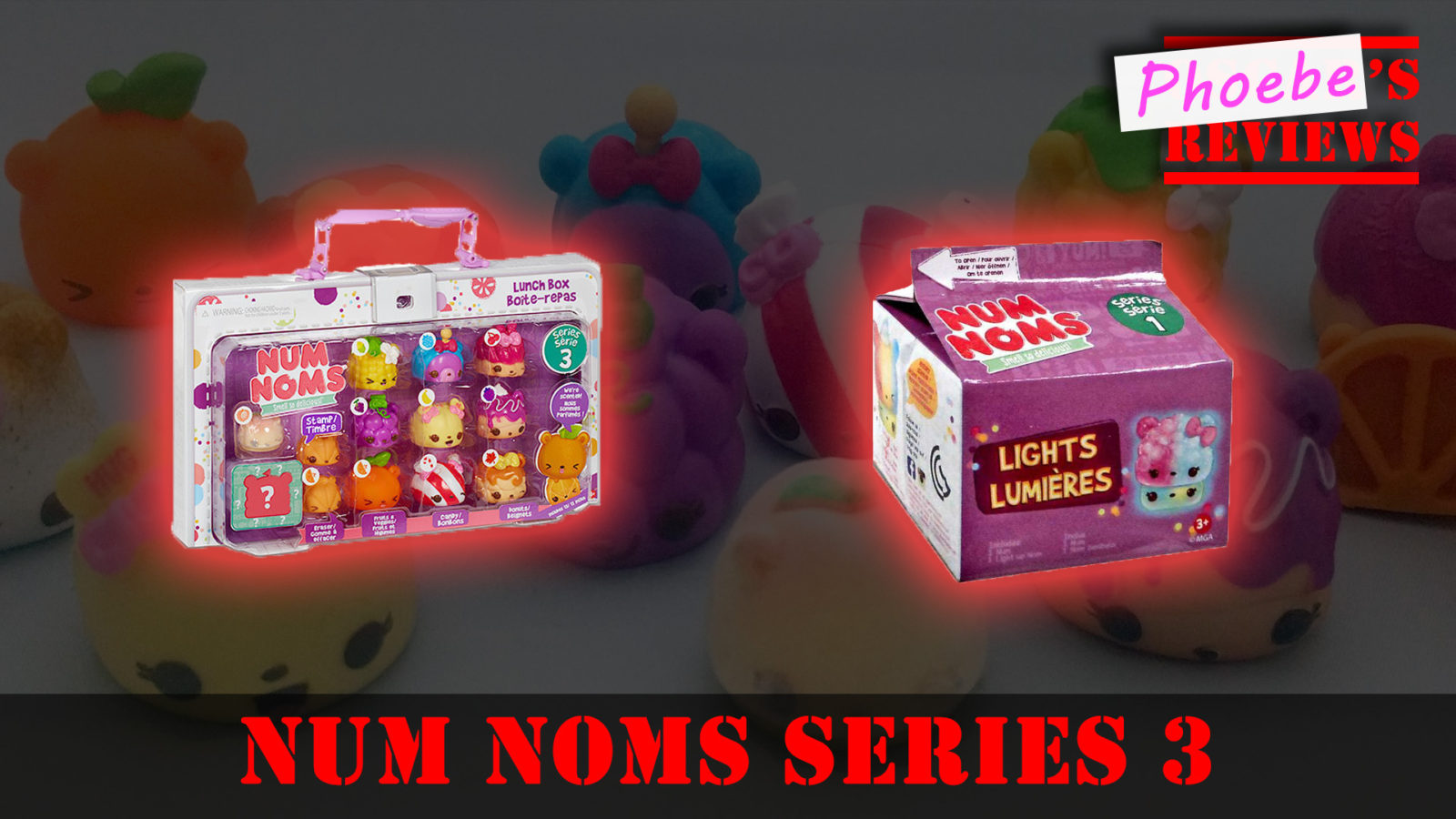 It's #UnBoxingDay with Num Noms Series 3 Lunch Box and Num Noms Lights
